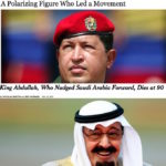 "At top, New York Times writes, ""A Polarizing Figure Who Led a Movement,"" about Venezuelan President Hugo Chávez. At bottom, New York Times writes, ""King Abdullah, Who Nudged Saudi Arabia Forward, Dies at 90."""