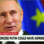 "Russian President Vladimir Putin may be ""completely mad,"" says CNN--by which it means the Pentagon has speculated that he may have Asperger's syndrome."