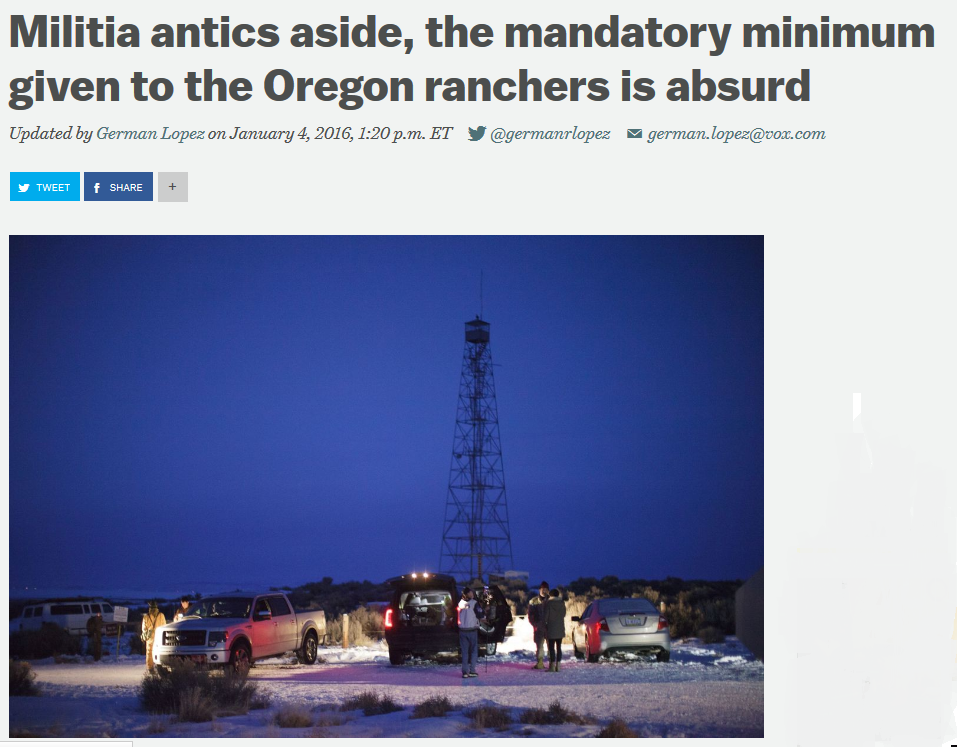 Vox: Militia antics aside, the mandatory minimum given to the Oregon ranchers is absurd