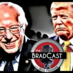 BradCast: Bernie Sanders & Donald Trump